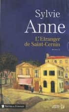 L'Etranger de Saint-Cernin ebook by Sylvie ANNE