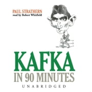 Kafka in 90 Minutes audiobook by Paul Strathern