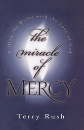 The Miracle of Mercy ebook by Terry Rush