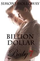 Billion Dollar Baby 7 ebook by Simone Holloway