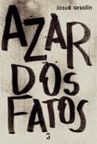 Azar dos fatos ebook by Josué Orsolin