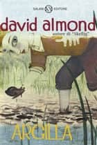 Argilla ebook by David Almond