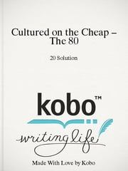 Cultured on the Cheap – The 80/20 Solution ebook by The 80/20 Solution