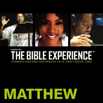 Inspired By … The Bible Experience Audio Bible - Today's New International Version, TNIV: (29) Matthew audiobook by