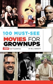 100 Must-See Movies for Grownups ebook by Bill Newcott