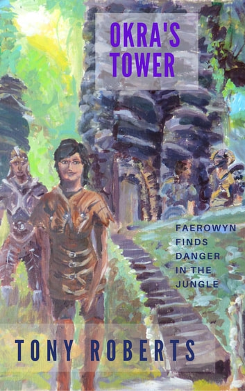 Okra's Tower ebook by Tony Roberts