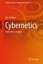 Cybernetics - From Past to Future ebook by D.A. Novikov