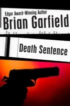 Death Sentence ebook by Brian Garfield
