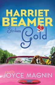 Harriet Beamer Strikes Gold ebook by Joyce Magnin