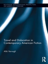 Travel and Dislocation in Contemporary American Fiction ebook by Aliki Varvogli