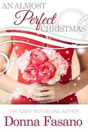 An Almost Perfect Christmas ebook by Donna Fasano