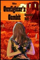 The Gunfighter's Gambit ebook by Cassandra Duffy