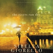 The Rivers Run Dry Audiolibro by Sibella Giorello