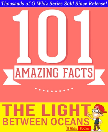 The Light Between Oceans - 101 Amazing Facts You Didn't Know - Fun Facts and Trivia Tidbits Quiz Game Books ebook by G Whiz