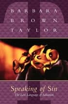 Speaking of Sin ebook by Barbara Brown Taylor