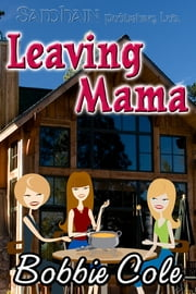 Leaving Mama ebook by Bobbie Cole