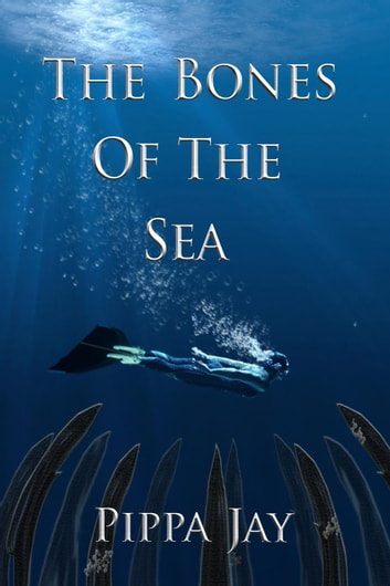 The Bones of the Sea ebook by Pippa Jay