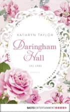 Daringham Hall - Das Erbe - Roman ebook by Kathryn Taylor