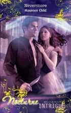 Nevermore (Mills & Boon Intrigue) (Nocturne, Book 6) ebook by Maureen Child