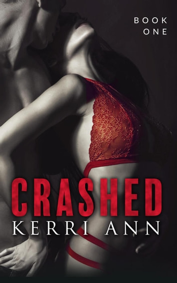 Crashed, Book 1 - Crashed, #1 ebook by Kerri Ann