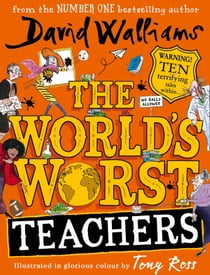 The World's Worst Teachers eBook by David Walliams, Tony Ross