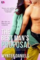 The Best Man's Proposal 電子書 by Wynter Daniels