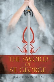 The Sword of St. George ebook by Jim Cunningham