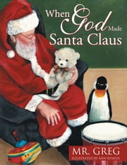 When God Made Santa Claus ebook by Mr. Greg