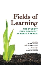 Fields of Learning - The Student Farm Movement in North America ebook by