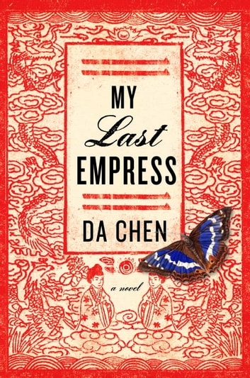 My Last Empress - A Novel ebook by Da Chen