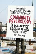Community Psychology - In Pursuit of Liberation and Well-being ebook by Professor Geoffrey Nelson, Professor Isaac Prilleltensky