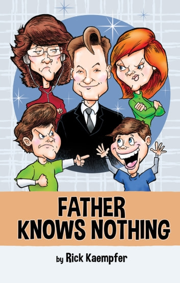 Father Knows Nothing ebook by Rick Kaempfer