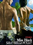 Sale sulla pelle eBook by Miss Black