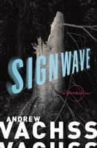 SignWave - An Aftershock Novel ebook by Andrew Vachss