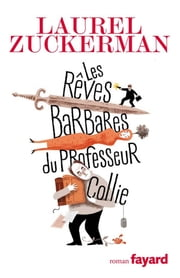 Les rêves barbares du professeur Collie ebook by Laurel Zuckerman