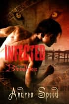 Infected: Bloodlines ebook by Andrea Speed