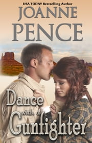 Dance With A Gunfighter ebook by Joanne Pence