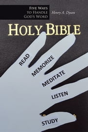 Five Ways to Handle God's Word ebook by Henry A. Dyson