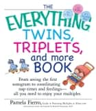 The Everything Twins, Triplets, And More Book ebook by Pamela Fierro