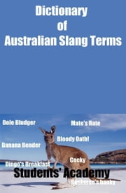 Dictionary of Australian Slang Terms ebook by Students' Academy