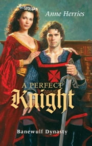 A Perfect Knight ebook by Anne Herries