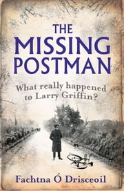 Missing Postman: What Happened to Larry Griffin? ebook by Fachtna Ó Drisceoil
