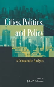 Cities, Politics, and Policy - A Comparative Analysis ebook by