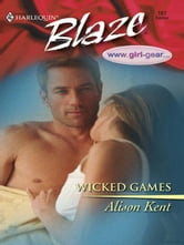 Wicked Games ebook by Alison Kent