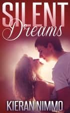 Silent Dreams ebook by Kieran Nimmo