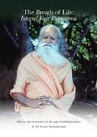 The Breath of Life: Integral Yoga Pranayama ebook by Swami Satchidananda