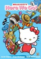 Hello Kitty: Here We Go! ebook by Jorge  Monlongo,Jorge  Monlongo