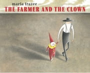 The Farmer and the Clown ebook by Marla Frazee,Marla Frazee