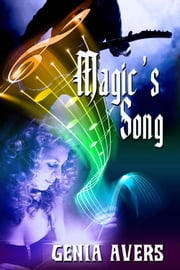 Magic's Song ebook by Genia Avers