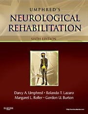 Neurological Rehabilitation ebook by Darcy Ann Umphred,Rolando T. Lazaro,Margaret Roller,Gordon Burton